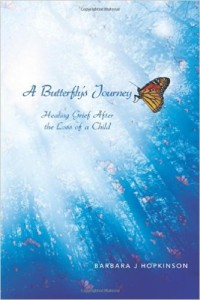 A Butterfly's Journey - Healing Grief After the Loss of a Child