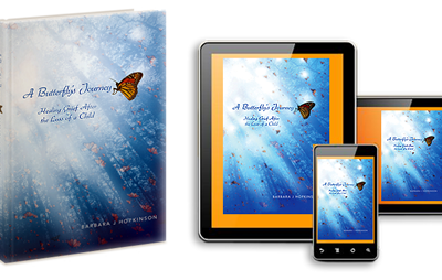 "Book EXCERPT from ""A Butterfly's Journey… Healing Grief After the Loss of a Child"""