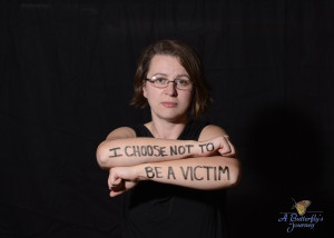 """I Choose Not To Be A Victim"""