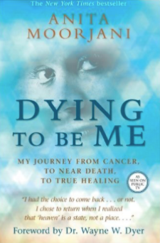 """Dying To Be Me""  by Anita Moorjani"